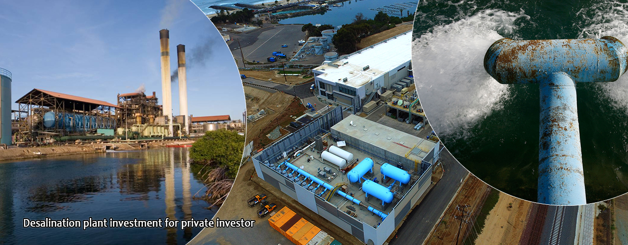 Desalination plant investment for private investor