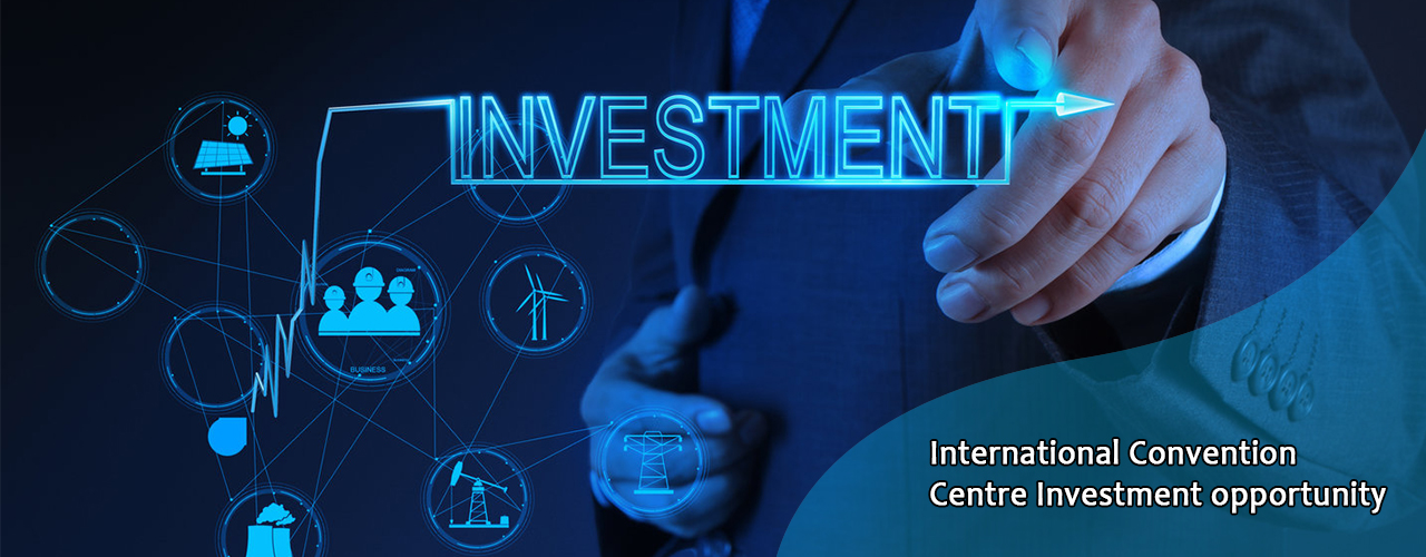International Convention Centre Investment opportunity