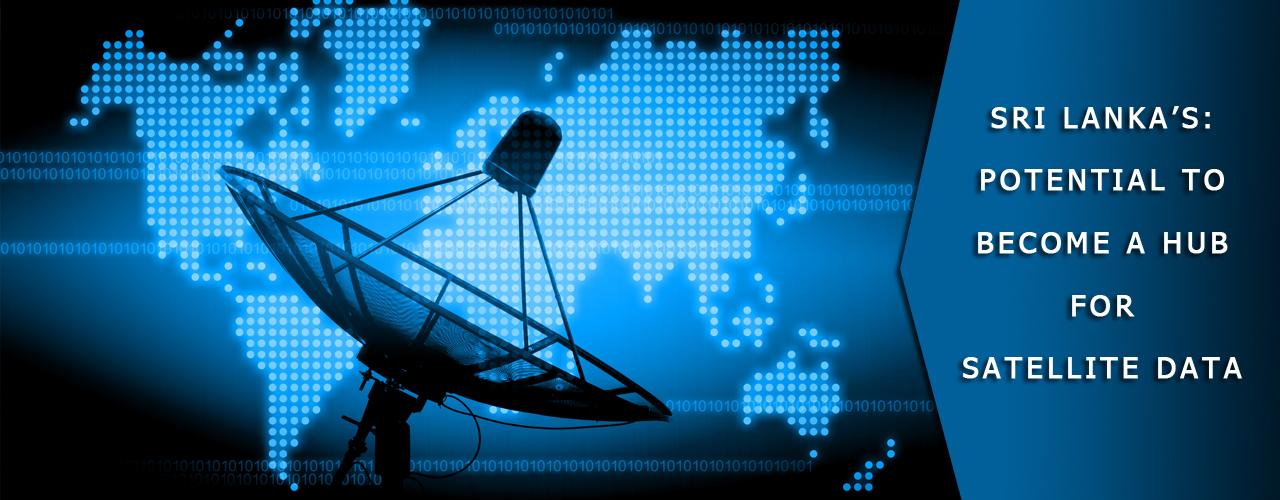 Sri Lanka's :Potential to become a hub for satellite data