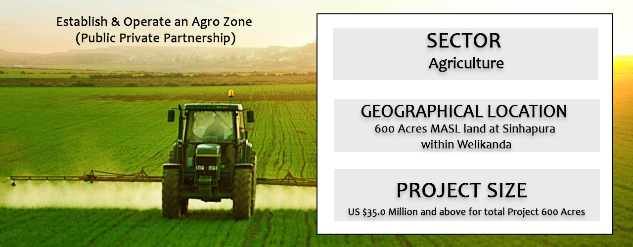 Establish &  Operate an Agro Zone (Public Private Partnership)