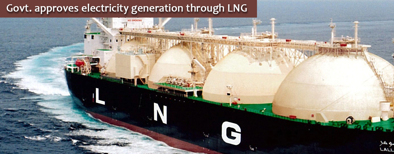 Govt. approves electricity generation through LNG