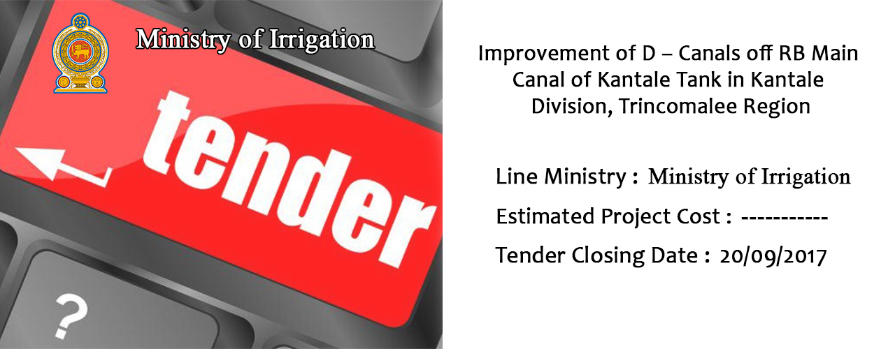Improvement of D – Canals off RB Main Canal of Kantale Tank in Kantale Division, Trincomalee Region