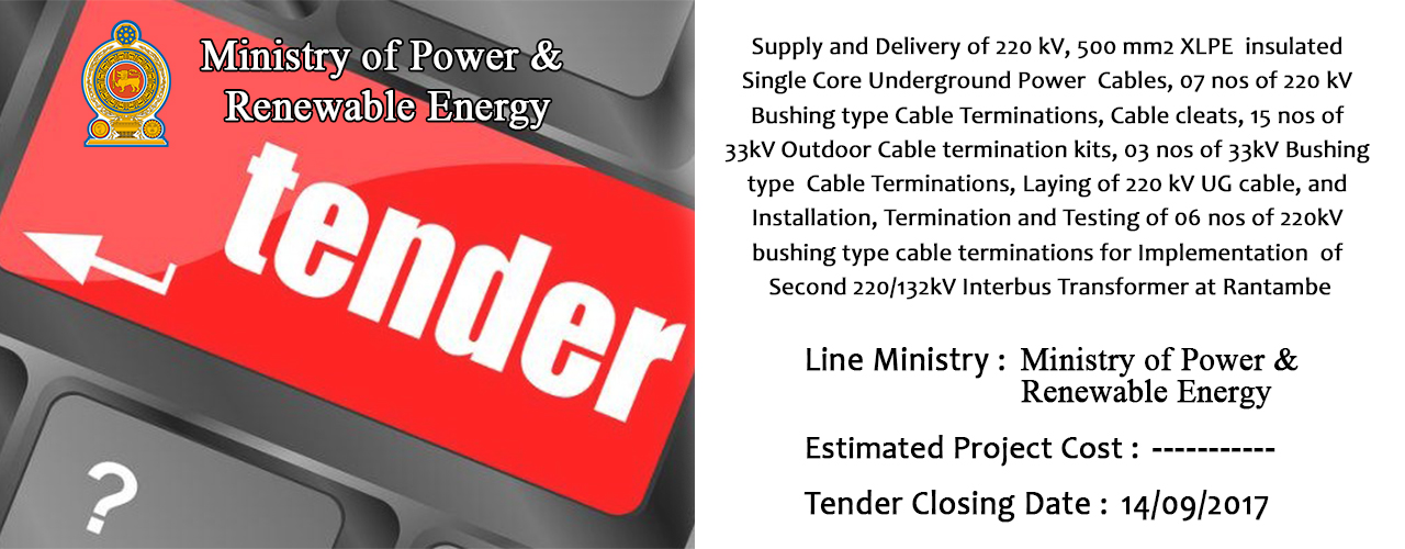 Supply and Delivery of 220 kV, 500 mm2 XLPE insulated Single Core Underground Power Cables