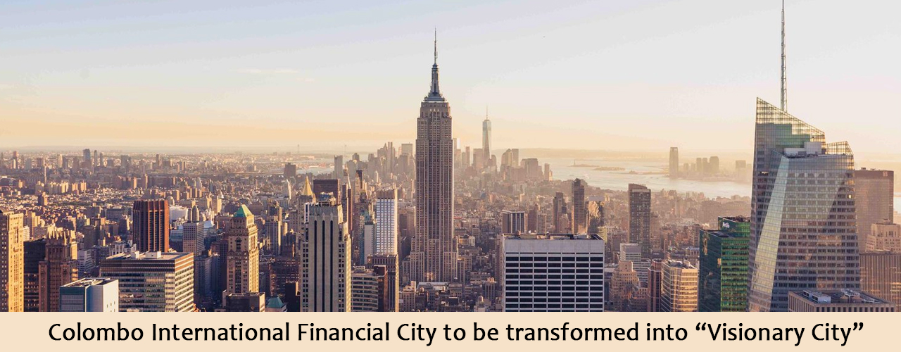"""Colombo International Financial City to be transformed into """"Visionary City"""""""
