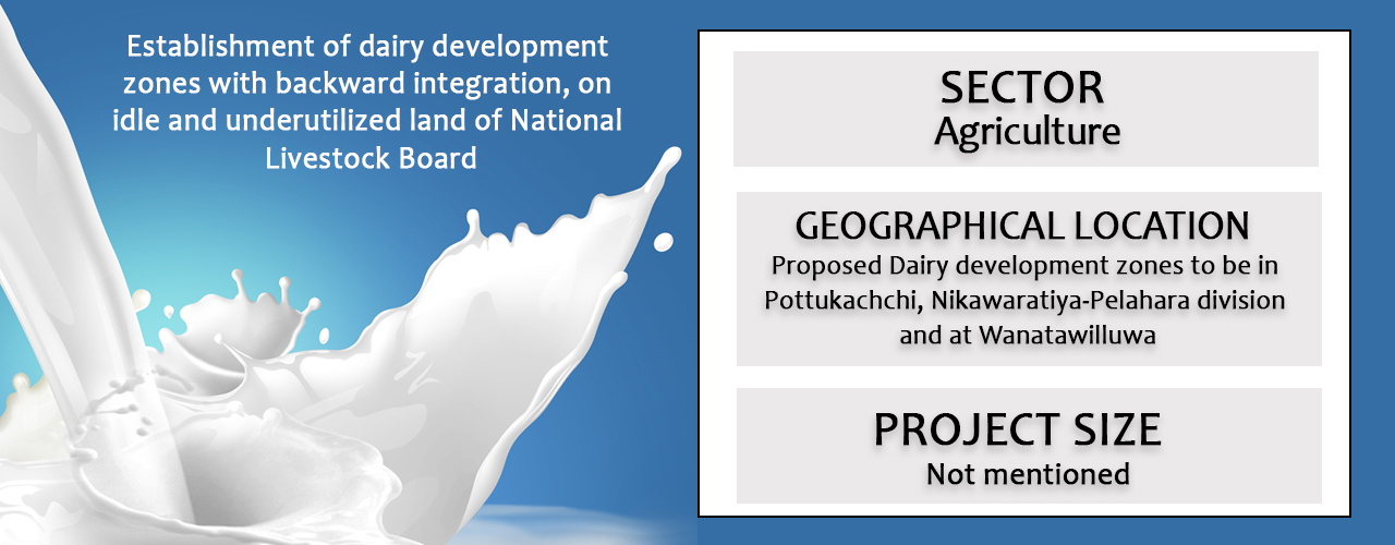 Establishment of dairy development zones with backward integration, on idle and underutilized land of National Livestock Board