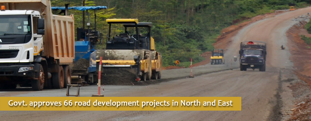 Govt. approves 66 road development projects in North and East