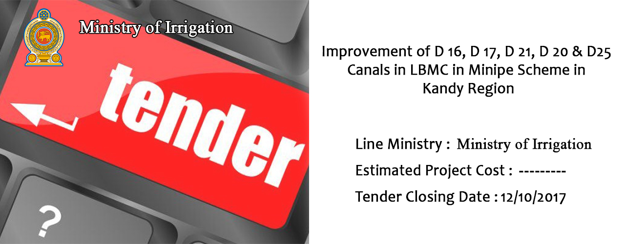 Improvement of D 16, D 17, D 21, D 20 & D25 Canals in LBMC in Minipe Scheme in Kandy Region