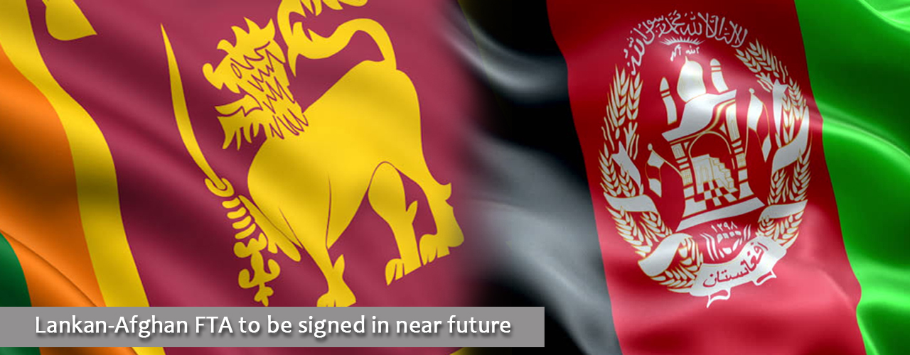 Lankan-Afghan FTA to be signed in near future