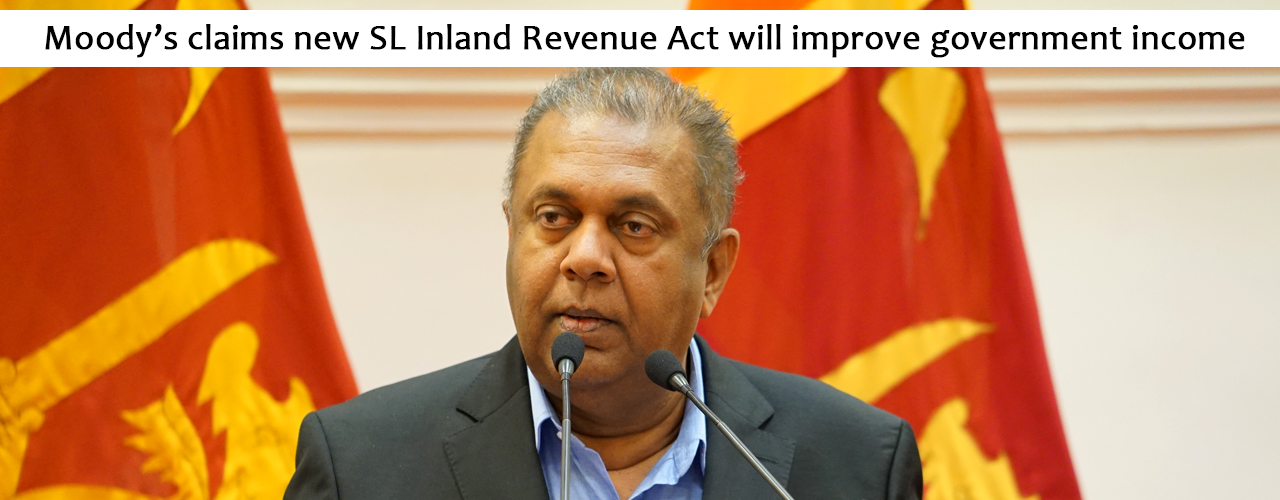 Moody's claims new SL Inland Revenue Act will improve government income