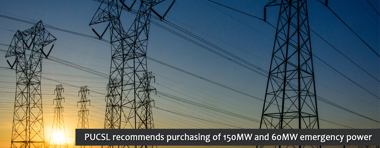 PUCSL recommends purchasing of 150MW and 60MW emergency power