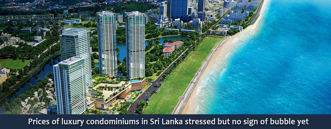 Prices of luxury condominiums in Sri Lanka stressed but no sign of bubble yet