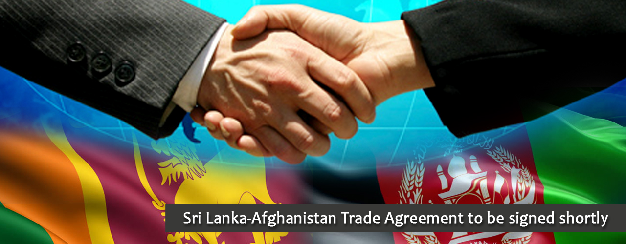 Sri Lanka-Afghanistan Trade Agreement to be signed shortly