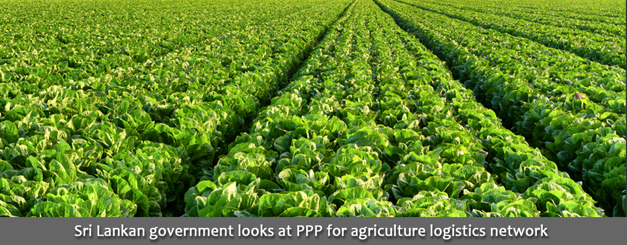 Sri Lankan government looks at PPP for agriculture logistics network