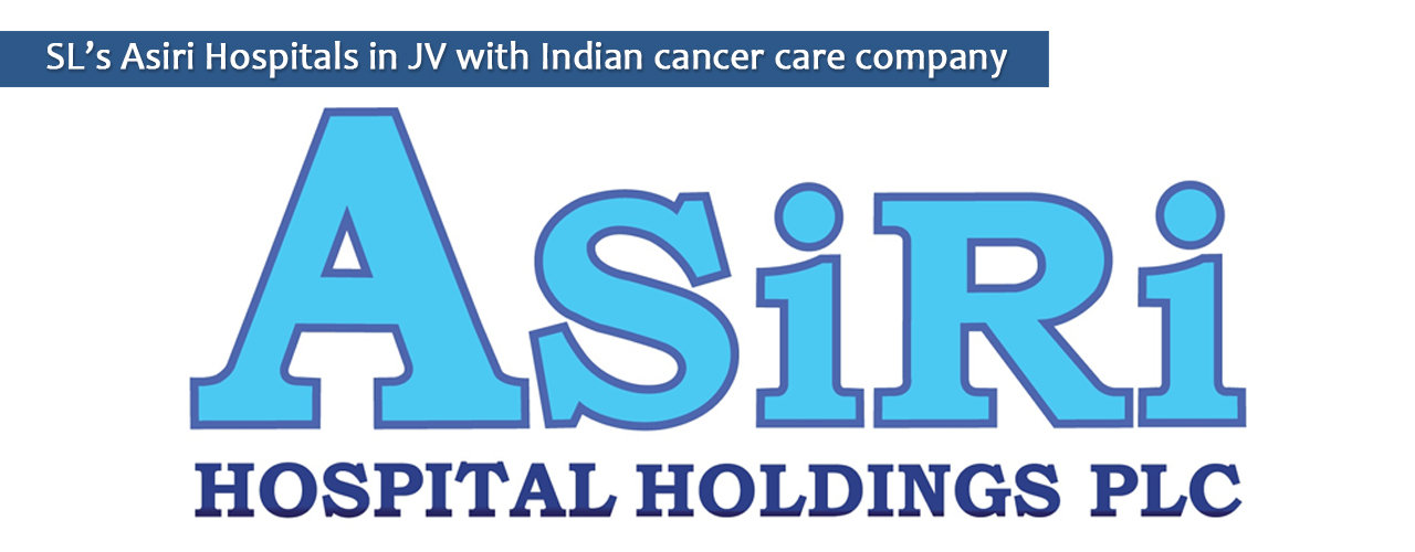 SL's Asiri Hospitals in JV with Indian cancer care company