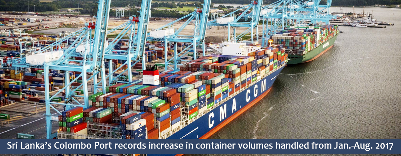 Sri Lanka's Colombo Port records increase in container volumes handled from Jan.-Aug. 2017
