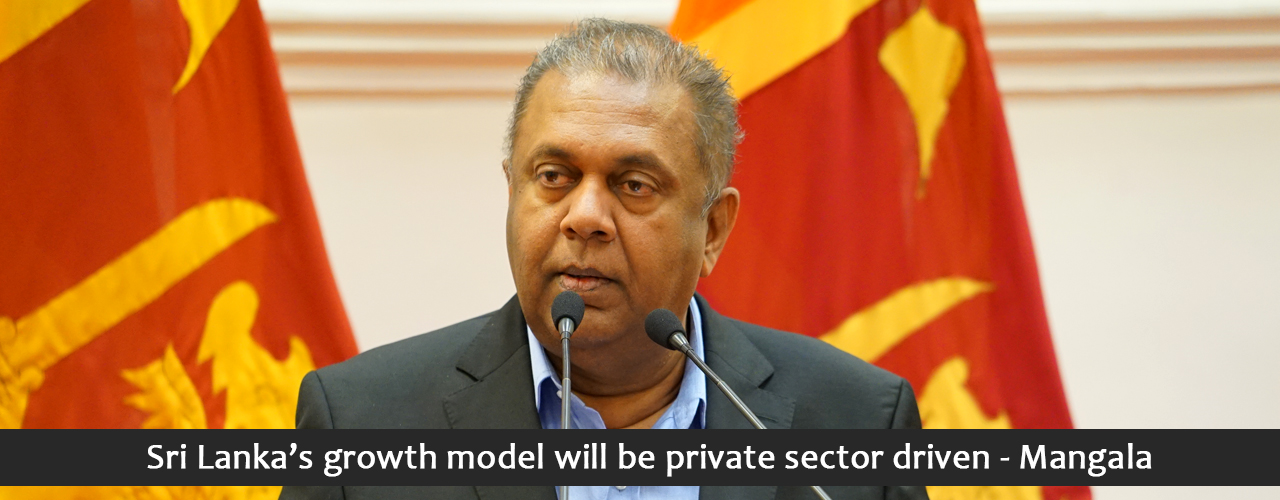 Sri Lanka's growth model will be private sector driven – Mangala