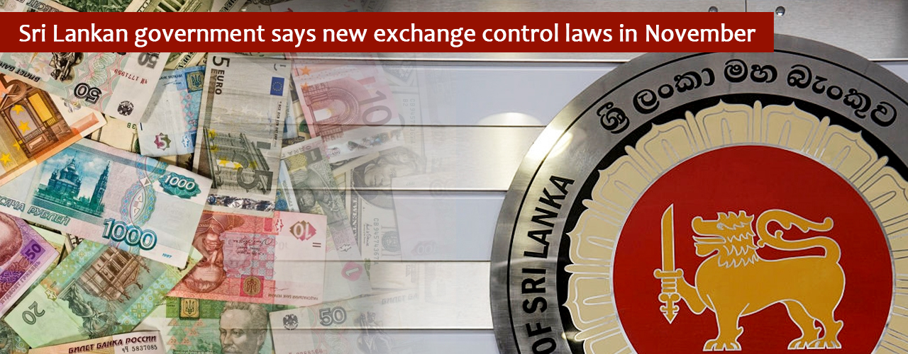 Sri Lankan government says new exchange control laws in November