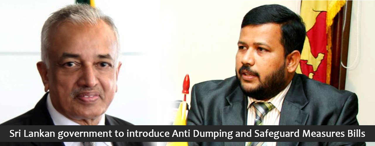 Sri Lankan government to introduce Anti Dumping and Safeguard Measures Bills