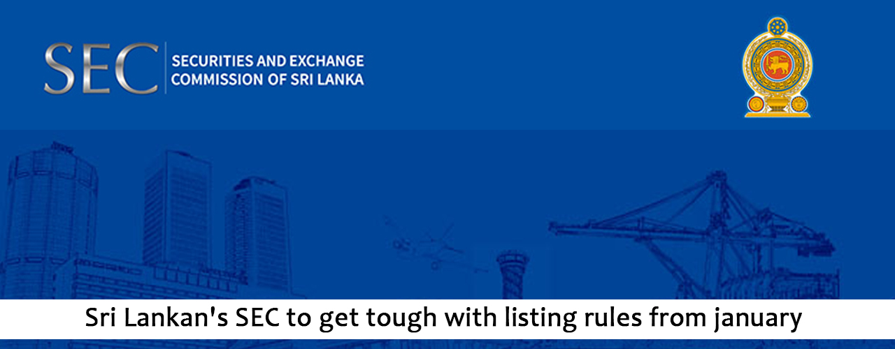 Sri Lanka's SEC to get tough with listing rules from January