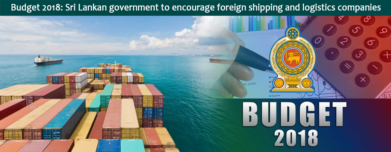 Budget 2018: Sri Lankan government to encourage foreign shipping and logistics companies