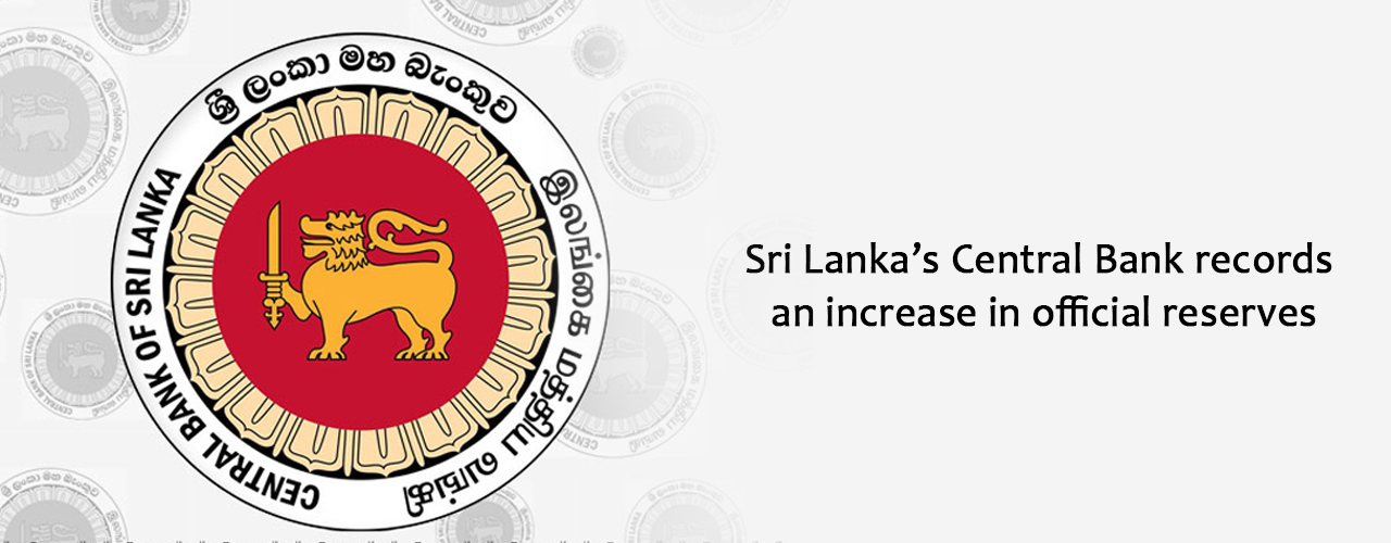 Sri Lanka's Central Bank records an increase in official reserves