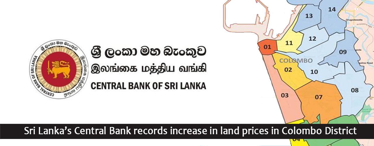 Sri Lanka's Central Bank records increase in land prices in Colombo District