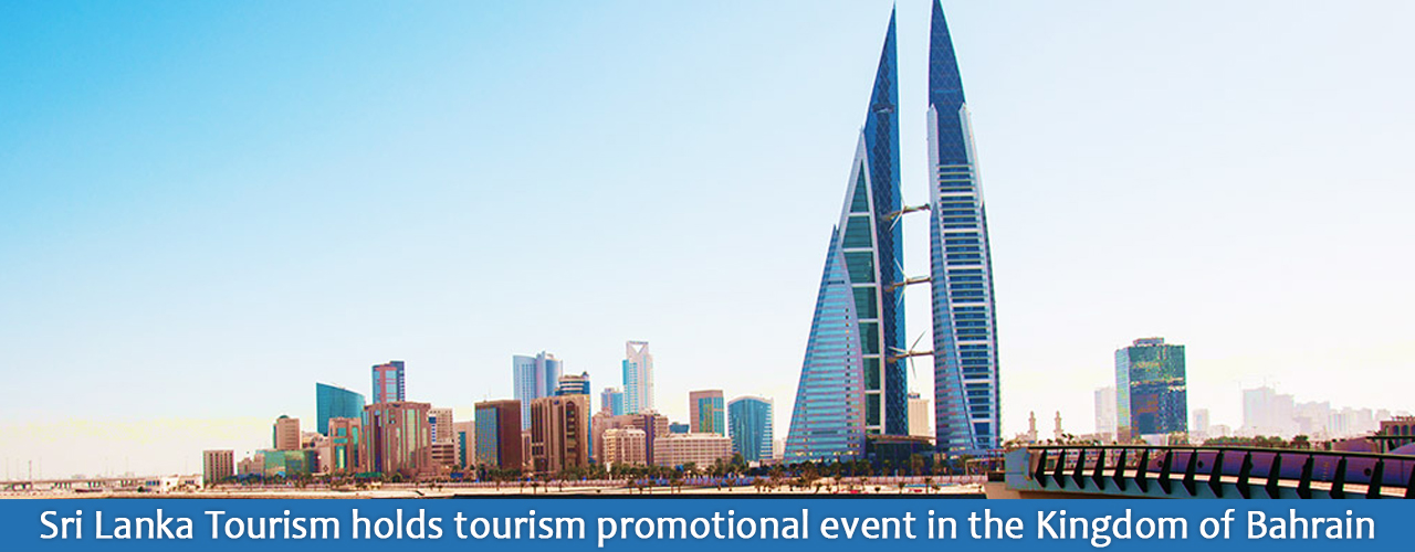 Sri Lanka Tourism holds tourism promotional event in the Kingdom of Bahrain