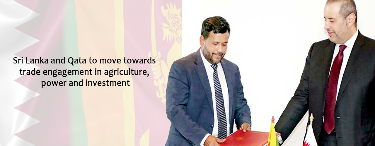 Sri Lanka and Qatar to move towards trade engagement in agriculture, power and investment