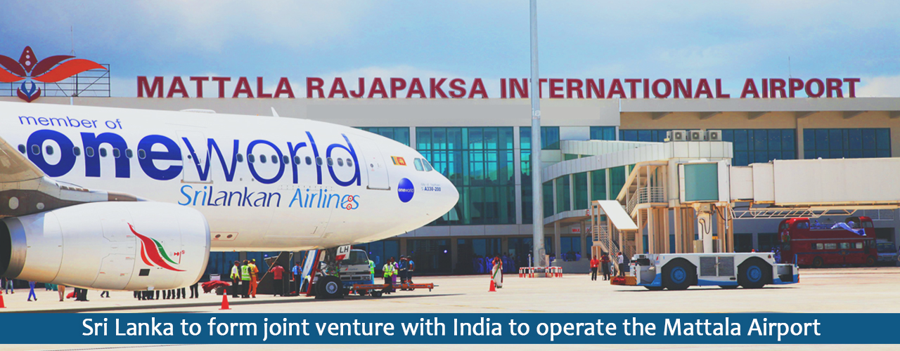 Sri Lanka to form joint venture with India to operate the Mattala Airport