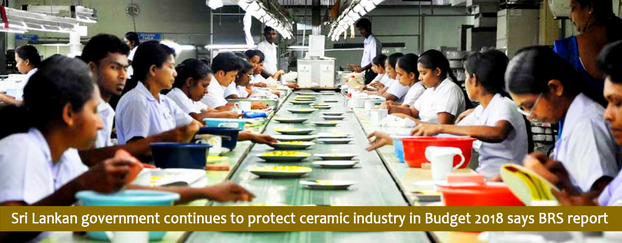 Sri Lankan government continues to protect ceramic industry in Budget 2018 says BRS report