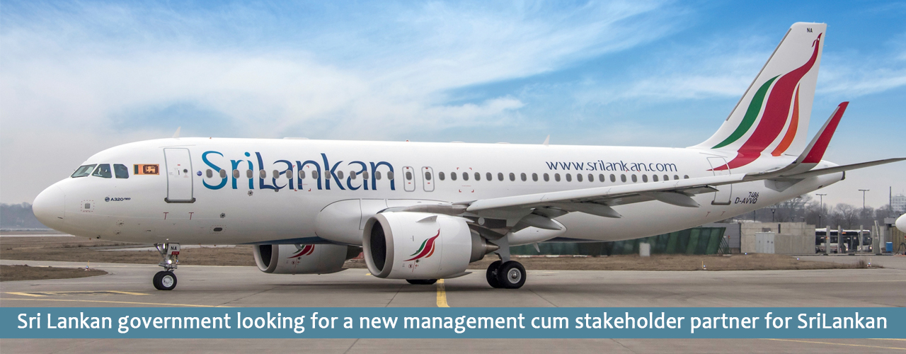Sri Lankan government looking for a new management cum stakeholder partner for SriLankan