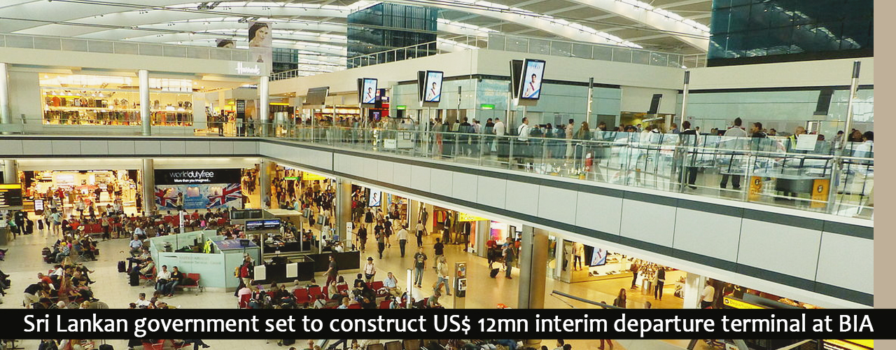 Sri Lankan government set to construct US$ 12mn interim departure terminal at BIA