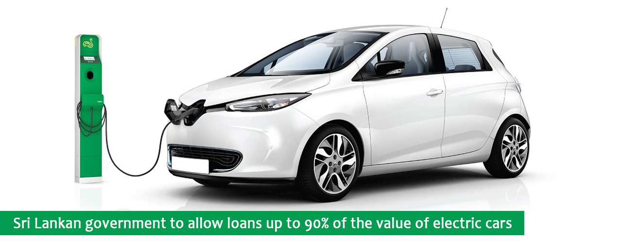 Sri Lankan government to allow loans up to 90% of the value of electric cars