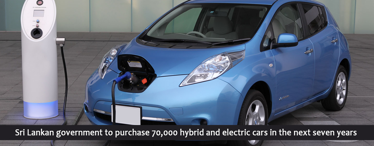 Sri Lankan government to purchase 70,000 hybrid and electric cars in the next seven years