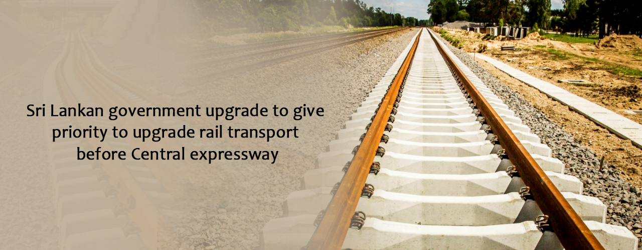 Sri Lankan government urged to give priority to upgrade rail transport before Central expressway