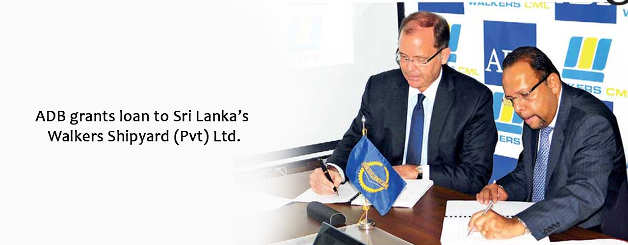 ADB grants loan to Sri Lanka's Walkers Shipyard (Pvt) Ltd.
