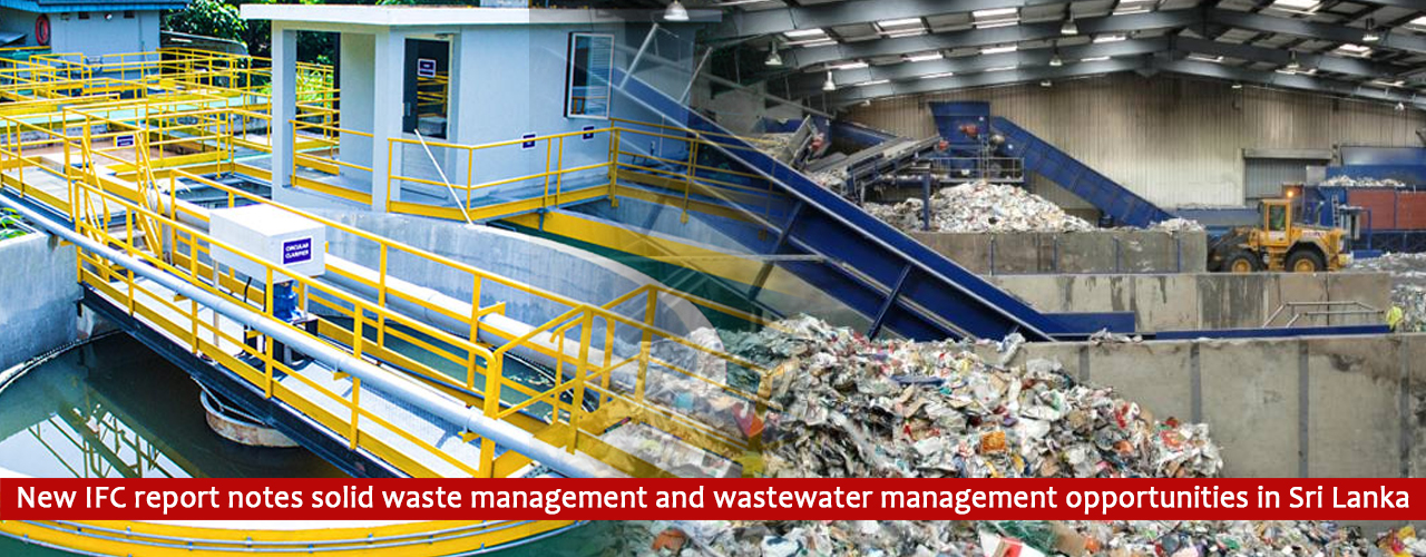 New IFC report notes solid waste management and wastewater management opportunities in Sri Lanka