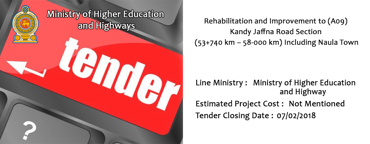 Rehabilitation and Improvement to (A09) Kandy Jaffna Road Section (53+740 km – 58-000 km) Including Naula Town.