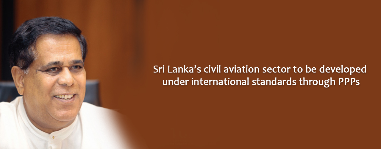Sri Lanka's civil aviation sector to be developed under international standards through PPPs