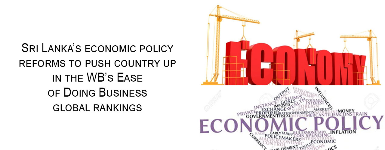 Sri Lanka's economic policy reforms to push country up in the WB's Ease of Doing Business global rankings