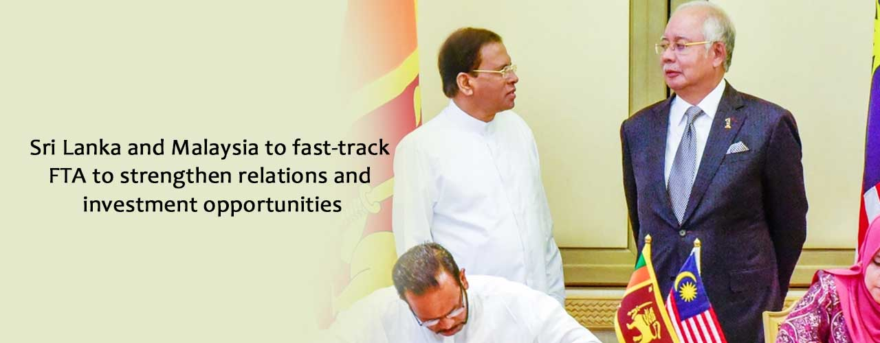 Sri Lanka and Malaysia to fast-track FTA to strengthen relations and investment opportunities
