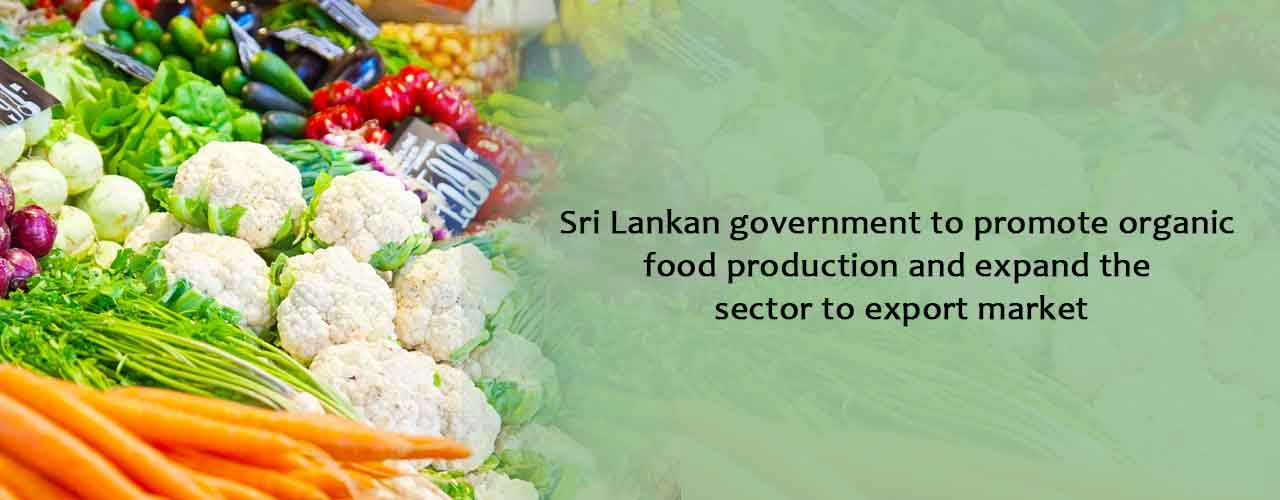 Sri Lankan government to promote organic food production and expand the sector to export market