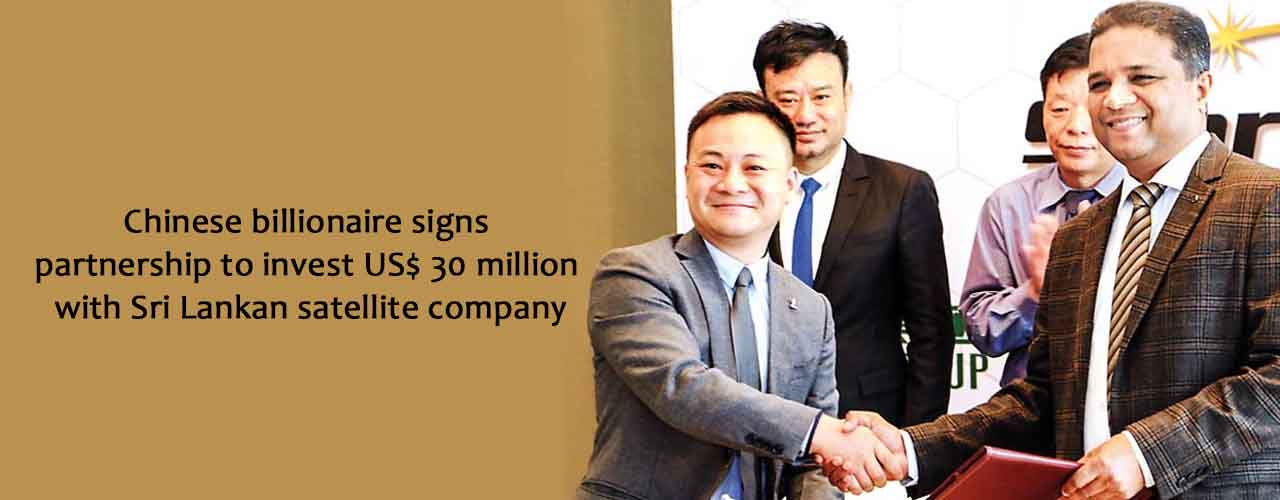 Chinese billionaire signs partnership to invest US$ 30 million with Sri Lankan satellite company