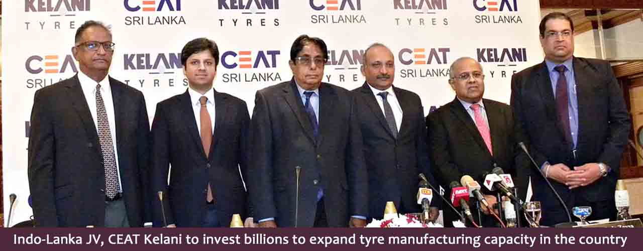 Indo-Lanka JV, CEAT Kelani to invest billions to expand tyre manufacturing capacity in the country
