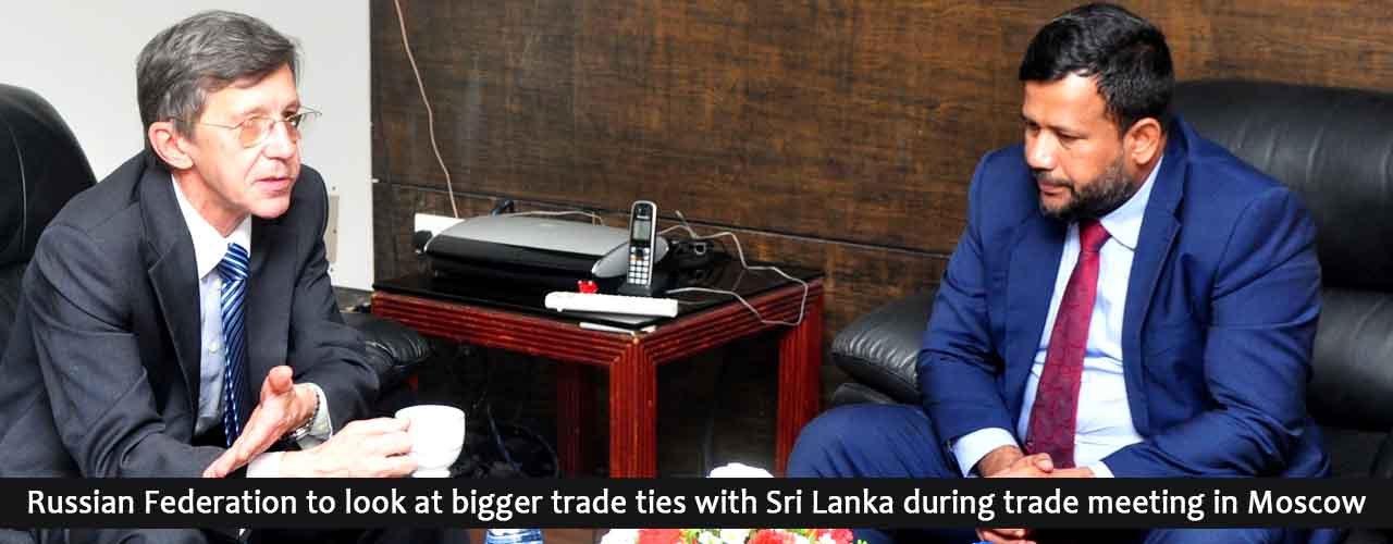 Russian Federation to look at bigger trade ties with Sri Lanka during trade meeting in Moscow