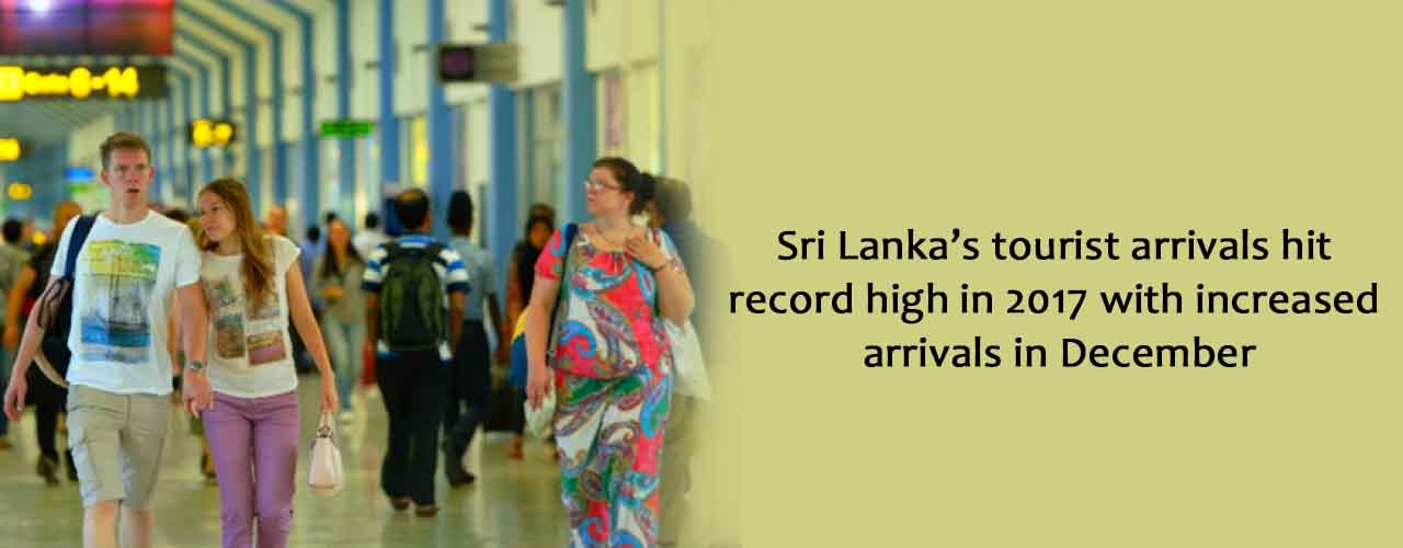 Sri Lanka's tourist arrivals hit record high in 2017 with increased arrivals in December