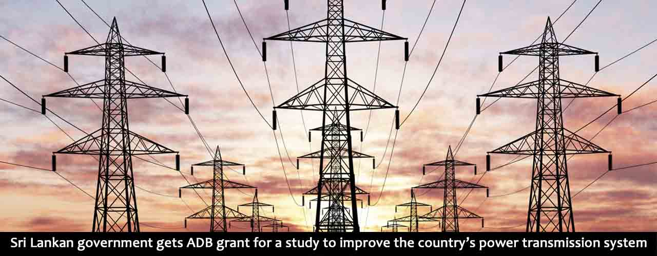 Sri Lankan government gets ADB grant for a study to improve the country's power transmission system