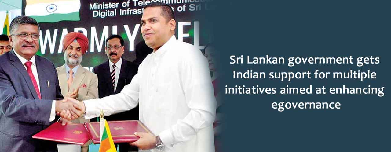 Sri Lankan government gets Indian support for multiple initiatives aimed at enhancing egovernance