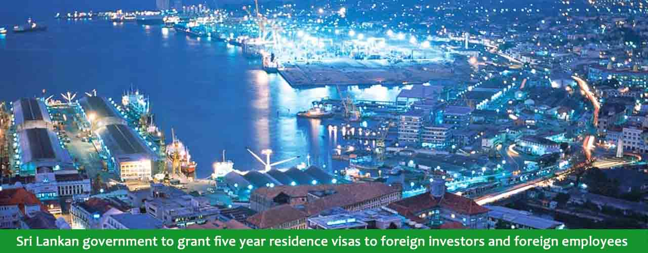 Sri Lankan government to grant five year residence visas to foreign investors and foreign employees