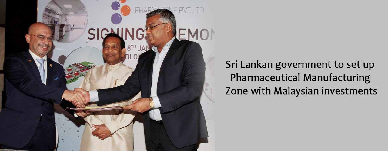Sri Lankan government to set up Pharmaceutical Manufacturing Zone with Malaysian investments